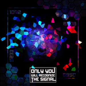 ONLY YOU WILL RECOGNIZE THE SIGNAL, Episode 5 - This Mesh We're In - December 3 at 1PM EST