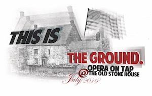 This Is The Ground. Opera On Tap @ The Old Stone House, July 2019